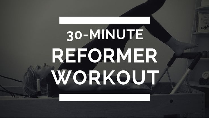Pilates Reformer Workout Video: 30 minutes, Full Body