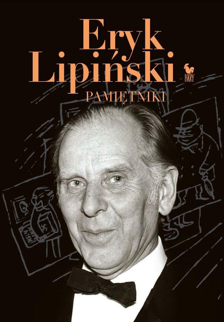 """Pamiętniki"" Eryk Lipiński Illustrated by Eryk Lipiński Cover by Andrzej Barecki Published by Wydawnictwo Iskry 2016"