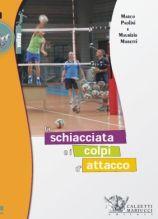 La schiacciata e i colpi di attacco. Maurizio Moretti – Marco Paolini http://www.calzetti-mariucci.it/shop/prodotti/la-schiacciata-e-i-colpi-di-attacco
