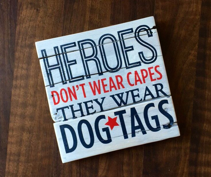 Patriotic Home Decor Heroes don't wear capes they wear dog tags Pallet Sign Marines Navy Army Air Force Veteran Gift Military                                                                                                                                                                                 More