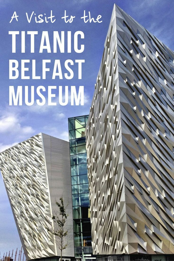Visiting the birthplace of the Titanic - a well thought out and wildly comprehensive experience at the Titanic Belfast Museum in Ireland.