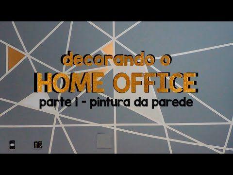 DIY:: DECORANDO O HOME OFFICE #1 - PINTURA NA PAREDE MUITO FÁCIL - YouTube