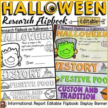 HALLOWEEN EDITABLE FLIPBOOK: INFORMATIONAL REPORT WRITING RESEARCH TEMPLATES Have your students practice research writing skills by collating and recording information in this editable flipbook on Halloween. The titles, pictures and writing prompts for