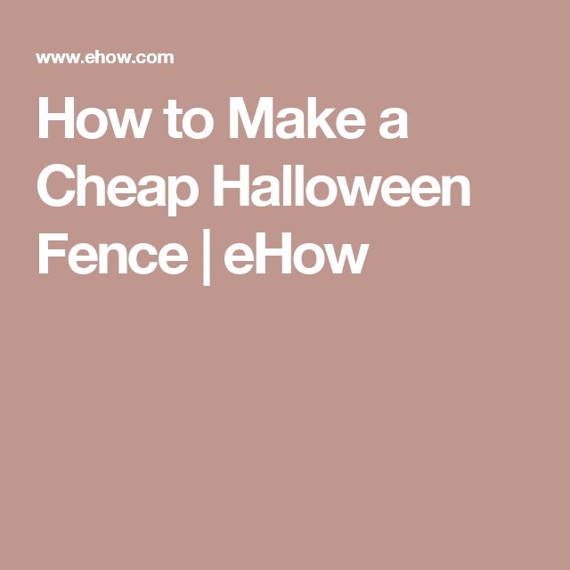 How to Make a Cheap Halloween Fence | eHow