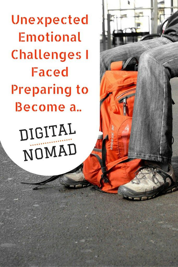 Unexpected Emotional Challenges I Faced Preparing to Become A Digital Nomad