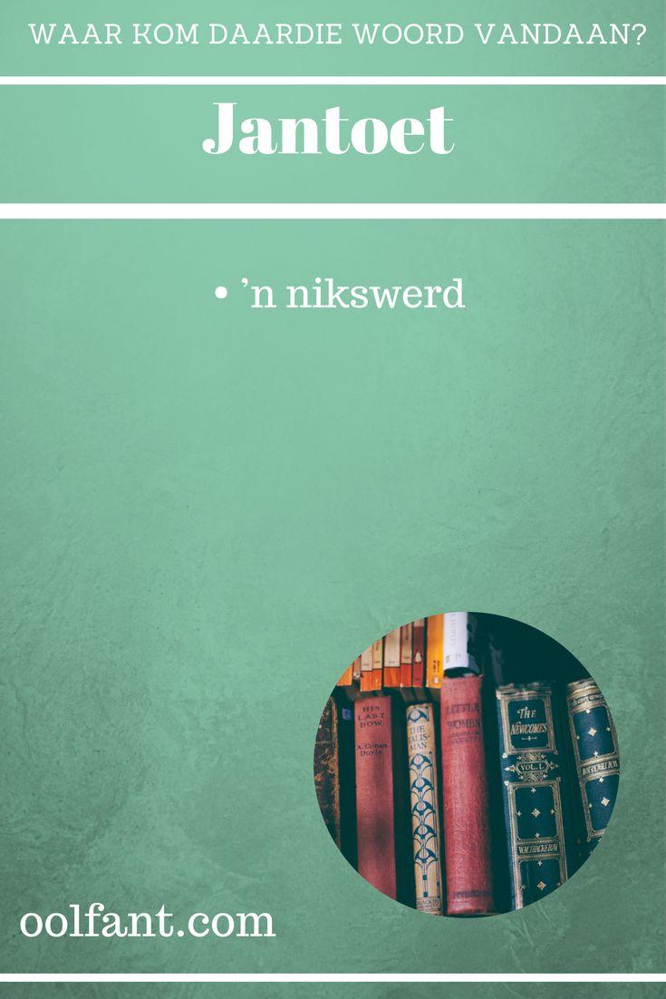 Jantoet | 'n nikswerd | waar kom daardie woord vandaan | Afrikaanse woorde | Maroela Media