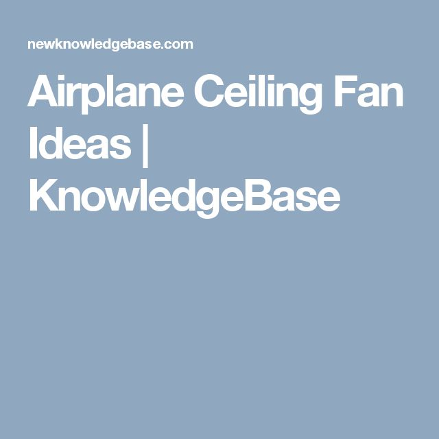 Airplane Ceiling Fan Ideas | KnowledgeBase