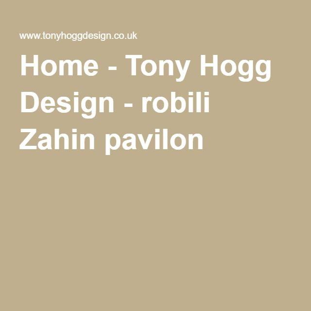 Home - Tony Hogg Design - robili Zahin pavilon