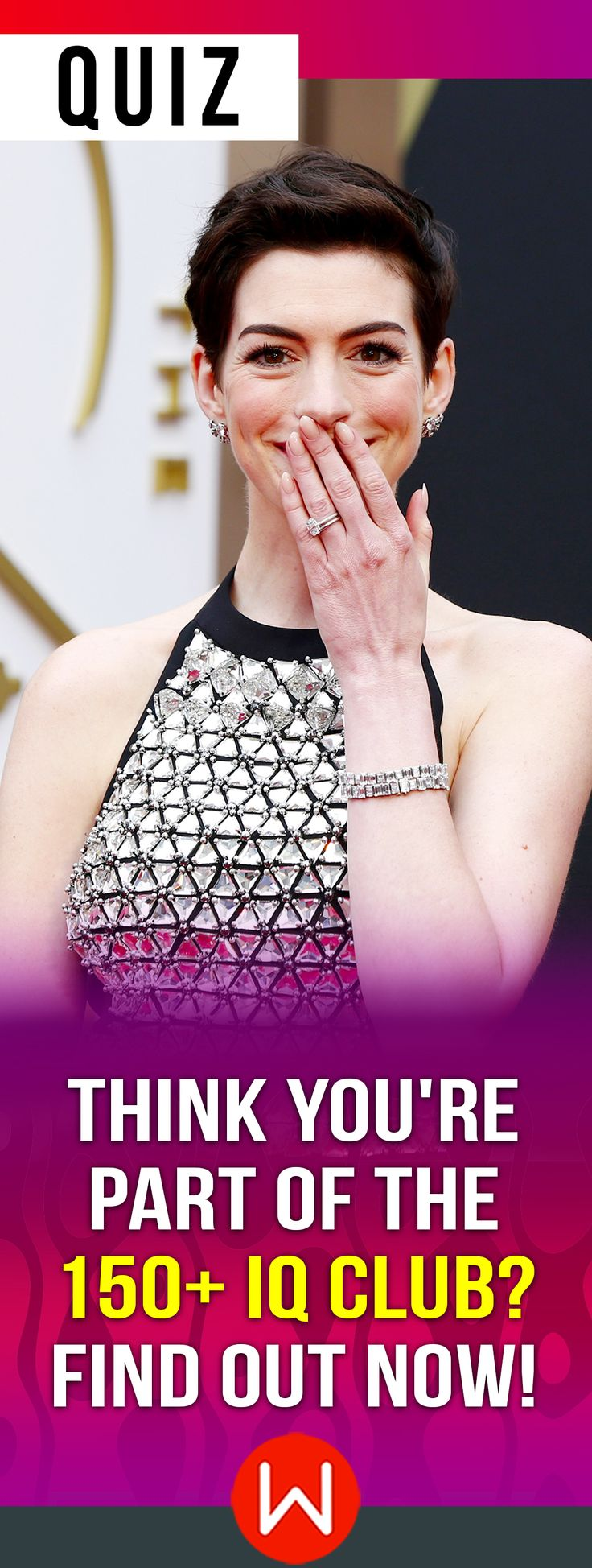 Are you smart enough to join THIS club? Knowledge quiz game. Do you think you can ace this IQ test? Answer a few questions and we'll let you know if you are in the 150+ IQ club! Anne Hathaway is looking at you! Knowledge trivia, General knowledge quiz, Fun Quiz, Facts quiz.