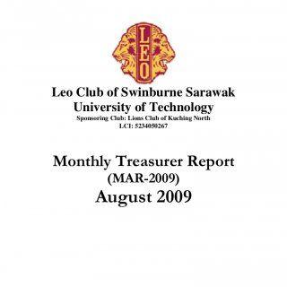 Leo Club of Swinburne Sarawak University of Technology Sponsoring Club: Lions Club of Kuching North LCI: 5234050267 Monthly Treasurer Report (MAR-2009) Augu. http://slidehot.com/resources/monthly-treasurer-report.64051/