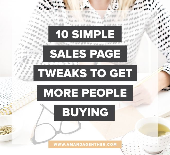 10 Simple Sales Page Tweaks to Get More People Buying @ amandagenther.com