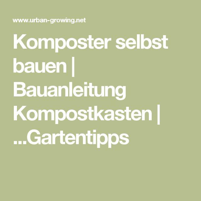 25+ Best Ideas About Selber Bauen Komposter On Pinterest ... Bio Komposter Aus Holz Selber Bauen Anleitung In Einfachen Schritten