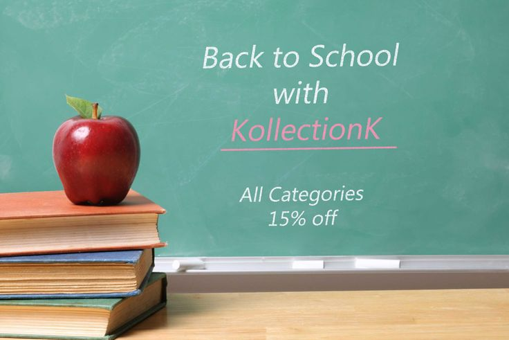 Back to School with KollectionK All Categories 15% off - KollectionK