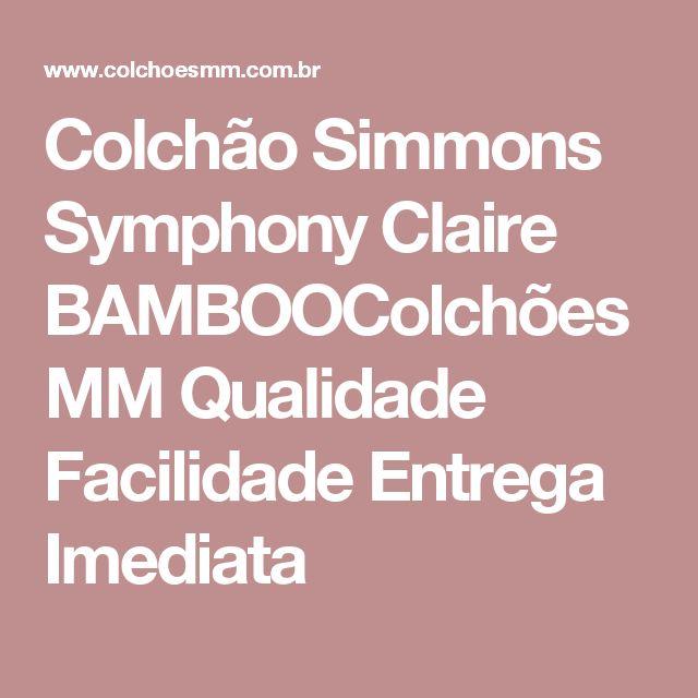 Colchão Simmons Symphony Claire BAMBOOColchões MM Qualidade Facilidade Entrega Imediata