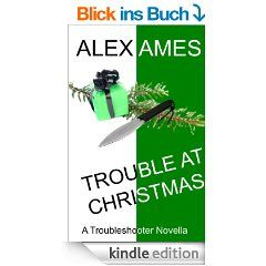 My latest - Trouble at Christmas - even if it is not the the season...