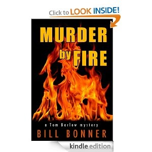 Murder by Fire (Tom Barlow Mysteries) By Bill Bonner | Indie House Books