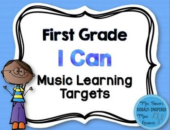 "Over 150 First Grade ""I Can"" Learning Targets for the Music Classroom. All targets are aligned to the new National Core Arts Standards!"