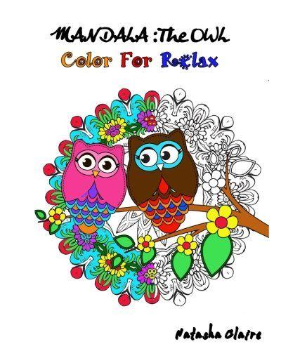 Introducing Mandala The OWL Coloring For Relax Intricate MandalasMesmerising ZentangleAnimal Mandalas And Floral Designs