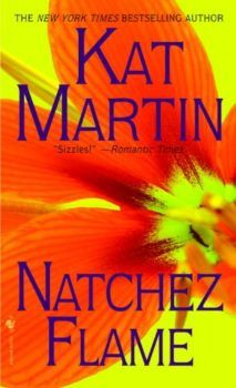 Natchez Flame: A book that sizzles!! by Kat Martin