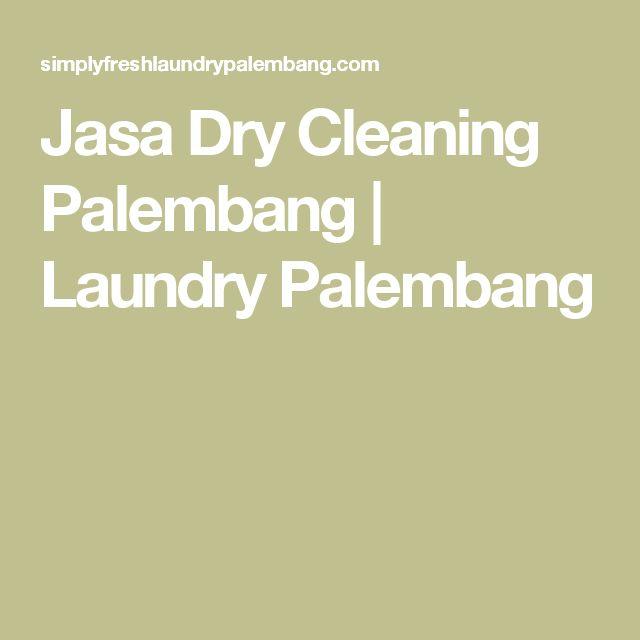 Jasa Dry Cleaning Palembang | Laundry Palembang
