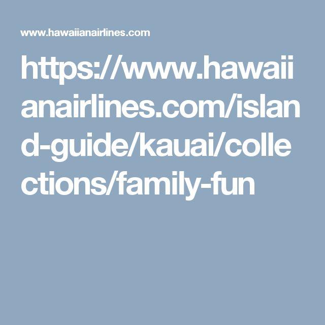 https://www.hawaiianairlines.com/island-guide/kauai/collections/family-fun