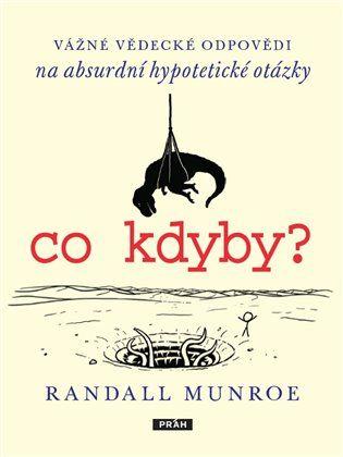 Co kdyby? - Randall Munroe | Kosmas.cz - internetové knihkupectví
