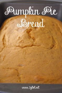 Pumpkin Pie Bread made with cake mix and pumpkin pie filling. #pumpkin #pumpkinpie #pumpkinbread http://www.3glol.net