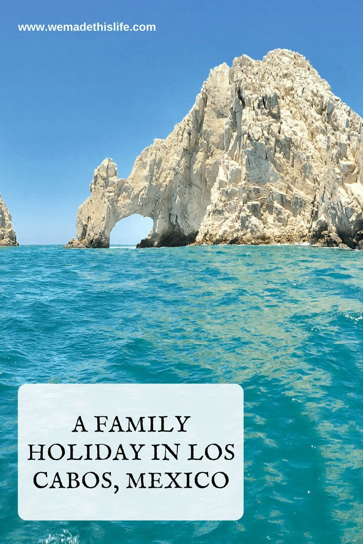 A Family Holiday in Los Cabos, Mexico