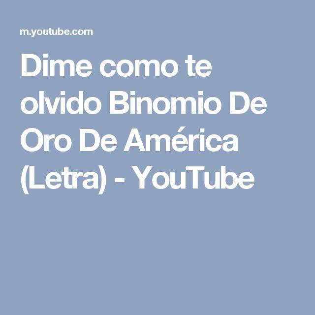 Dime como te olvido Binomio De Oro De América (Letra) - YouTube