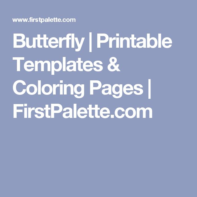 Butterfly | Printable Templates & Coloring Pages | FirstPalette.com