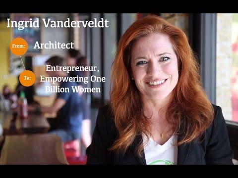 How I Went From Architect to Entrepreneur w/ Ingrid Vanderveldt