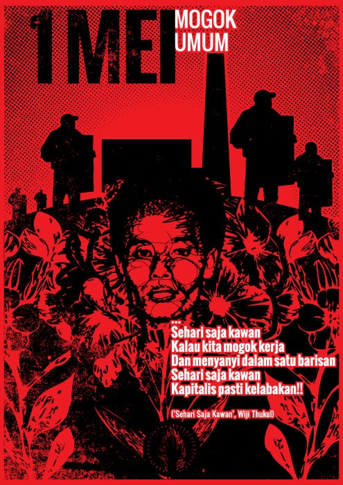 1 Mei Mogok Umum | May 1st General Strike  Download (A3/BW): http://issuu.com/nobodycorp/docs/1mei-seharisaja2