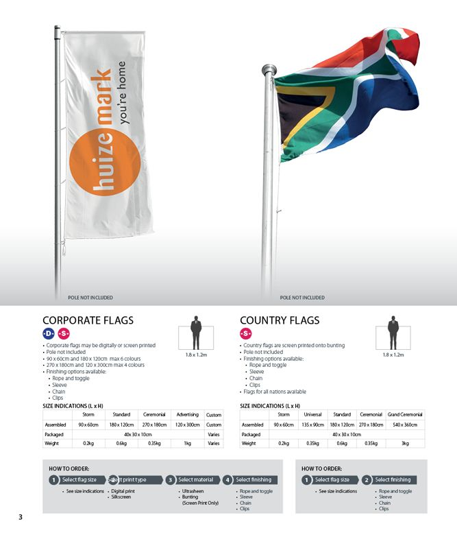 Corporate flags may be digitally or screen printed and are ideal banners for outdoor events and golf days. Pole not included •90 x 60cm and 180 x 120cm max 6 colours •270 x 180cm and 120 x 300cm max 4 colours •Finishing options available: Rope and toggle, Sleeve, Chain, Clips