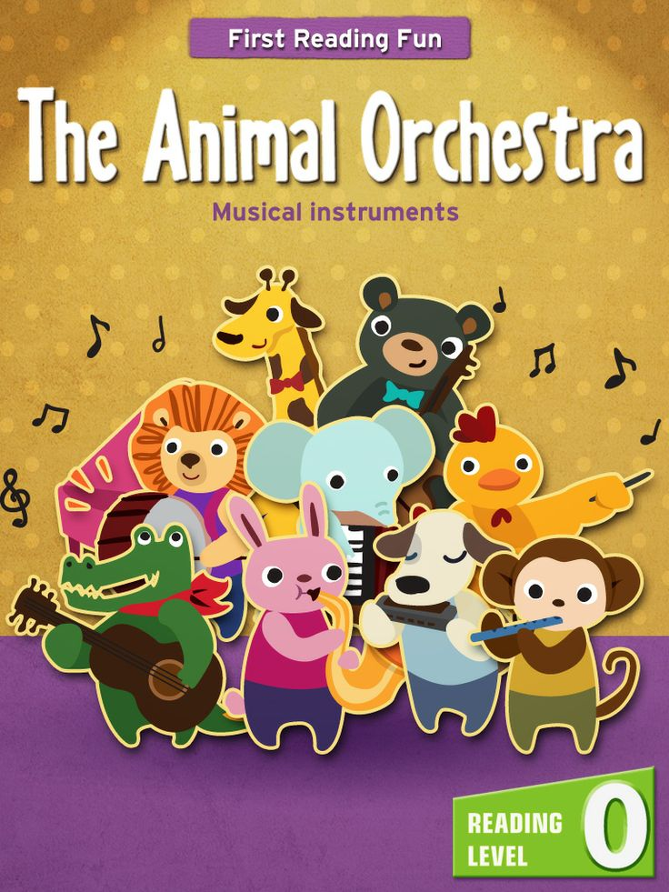 "The Animal Orchestra  Your little one can learn the names and sounds of 9 musical instruments from our charming animal musicians. You can also listen to each instrument play and the sound they make.    ""The Animal Orchestra"" is a fun, entertaining level 0 reader written in a way that young children can understand."