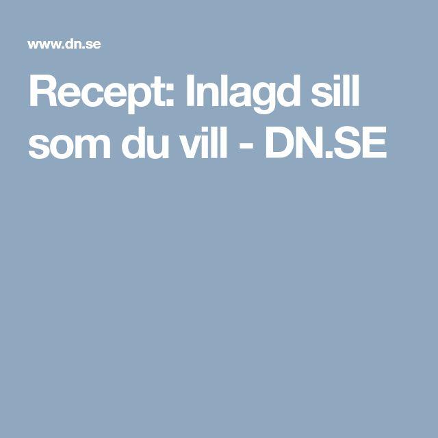 Recept: Inlagd sill som du vill - DN.SE
