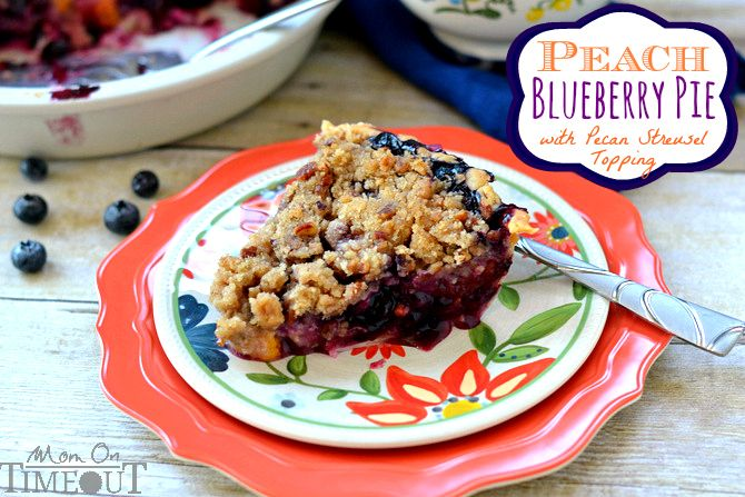 Peach Blueberry Pie with Pecan Streusel Topping - Mom On Timeout