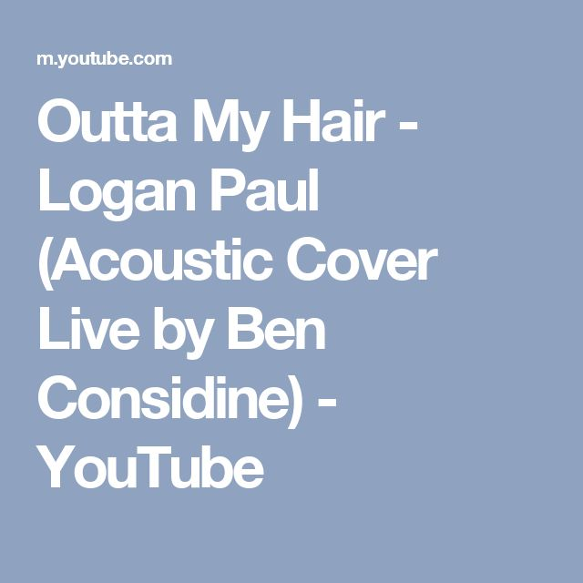Outta My Hair - Logan Paul (Acoustic Cover Live by Ben Considine) - YouTube