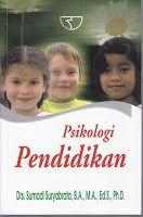 PSIKOLOGI PENDIDIKAN, Sumadi Suryabrata