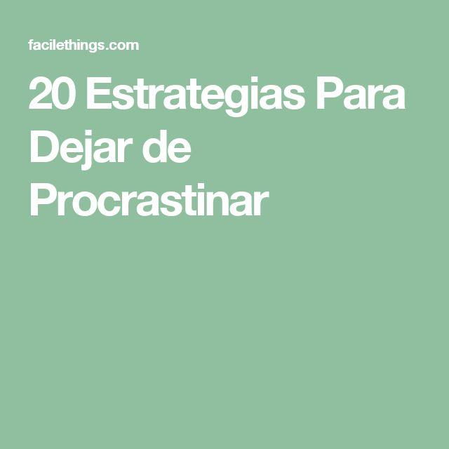 20 Estrategias Para Dejar de Procrastinar