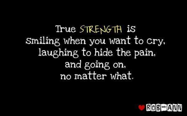 True Strength Is Smiling When You Want To Cry Life Quotes Quote Wise Quote Inspirational Quote Inspiring Quote Att Quotes About Strength Words Quotes Quotes