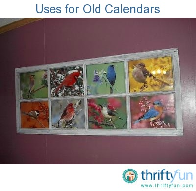 This guide contains uses for old calendars. Many times last year's calendar have pictures that you like.