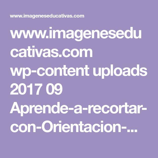 www.imageneseducativas.com wp-content uploads 2017 09 Aprende-a-recortar-con-Orientacion-Andujar-NIVEL-INICIAL.pdf