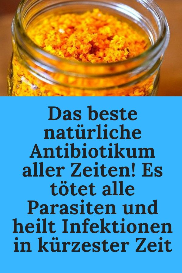 Das beste natürliche Antibiotikum aller Zeiten! Es tötet alle Parasiten und …   – Medizin