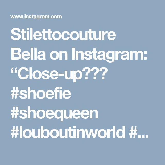 """Stilettocouture Bella on Instagram: """"Close-up🐆🐆🐆 #shoefie #shoequeen #louboutinworld #sotd #christianlouboutin #louboutins #louboutinista #heelsoftheday"""" • Instagram"""