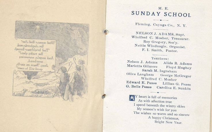 This is a 1905 Christmas Souvenir from the M.E. Sunday School, Fleming, Cayuga County, New York, USA  Some of the Names Include:   Supt.- Nelson J. Adams Treasurer- Winifred C. Mosher Sec'y- Roy Gregory Organist- Nettie Windnagle Pastor- F.L. Smith Teachers- Nelson J. Adams, Alida R. Adams, Marietta Gilmore, Floyd Hughey, Sarah M. Ingraham, Olive Langham, George McGregor, Winifred C. Mosher, Edward E. Pease, Lillian G. Pease, G. Belle Pease, Carolinbe E. Sunkin  Page 2 of 2