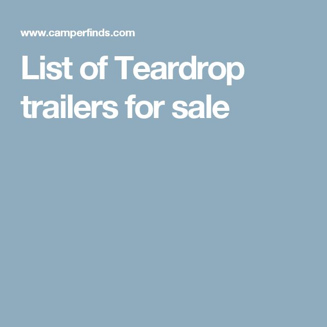 List of Teardrop trailers for sale