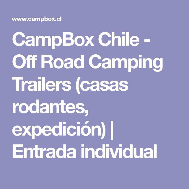 CampBox Chile - Off Road Camping Trailers (casas rodantes, expedición)   Entrada individual