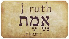 "Truth is translated Emet in Hebrew. Read from right to left, note that the first letter is alef (1st letter in the Hebrew Alphabet) and the last letter is tav (the last letter of the Hebrew Alphabet). John 14:6 Jesus Christ said, ""I am the way, the truth, and the life."""