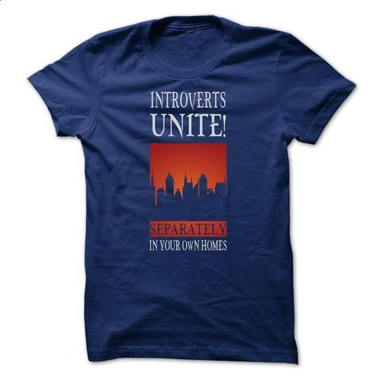 Introverts T-shirt - Introverts Unite! Separately In Yo - #make t shirts #womens hoodies. I WANT THIS => https://www.sunfrog.com/LifeStyle/Introverts-T-shirt--Introverts-Unite-Separately-In-Your-Own-Homes.html?60505