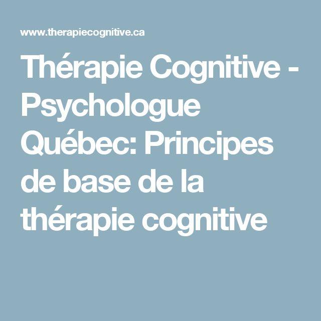 Thérapie Cognitive - Psychologue Québec: Principes de base de la thérapie cognitive